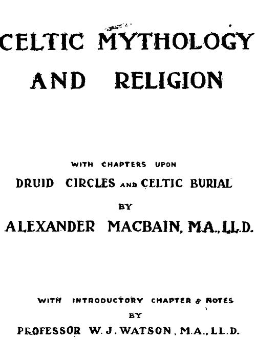 Celtic Mythology and Religion by McBain 1917