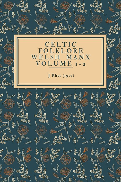 Celtic Folklore, Welsh  Manx Volume 1-2 - J Rhys 1901