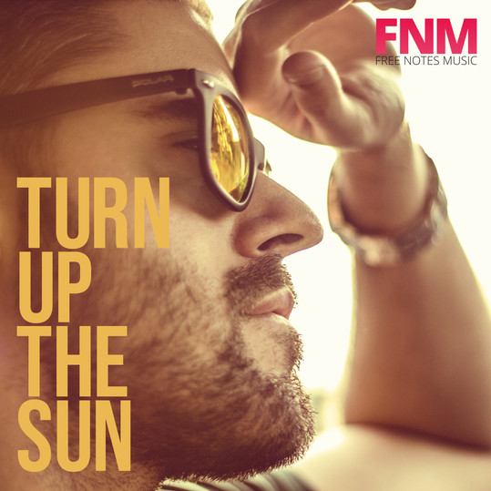 Turn Up The Sun