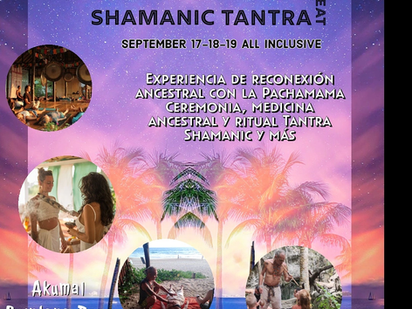 Shamanic Tantra Retreat Playa del Carmen 🇲🇽