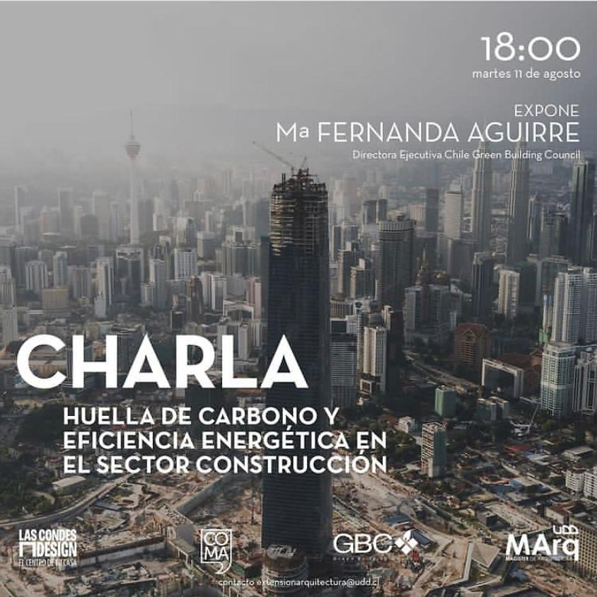 """""""Huella de Carbono y Eficiencia Energética en el Sector de la Construcción"""" por María Fernanda Aguirre"""