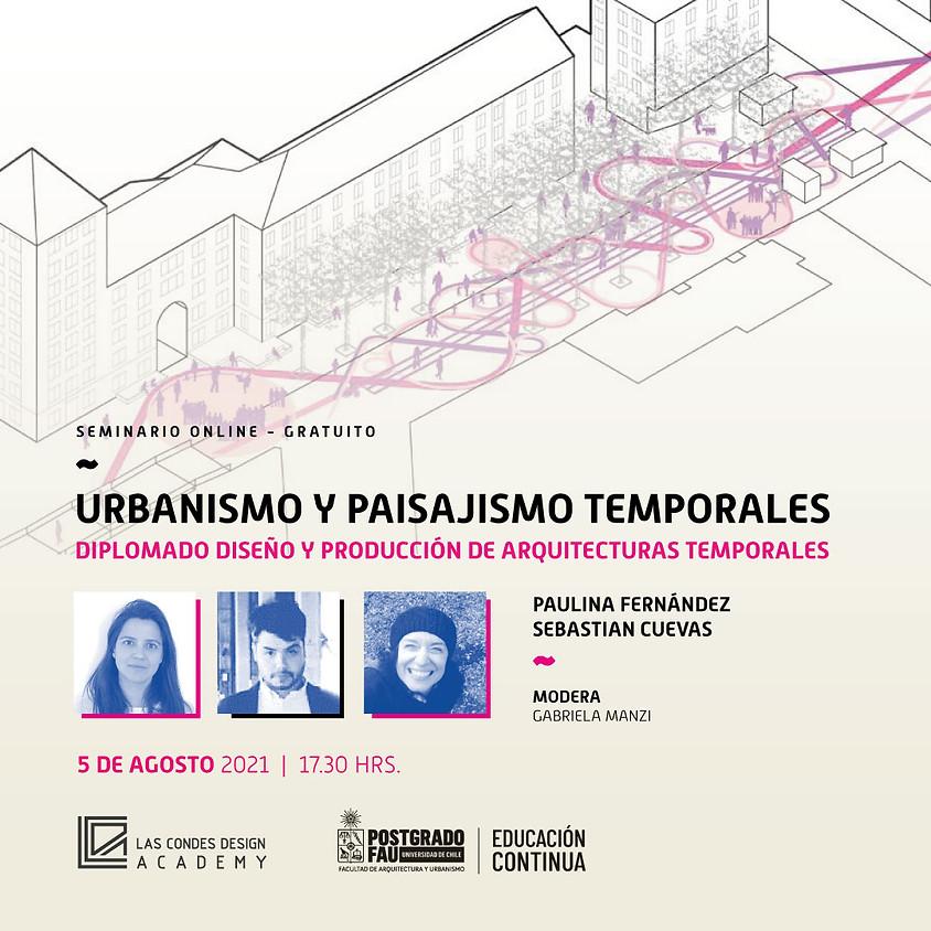 """MasterClass FAU: """"URBANISMO Y PAISAJISMO TEMPORALES"""" por Paulina Fernández y Sebastián Cuevas"""