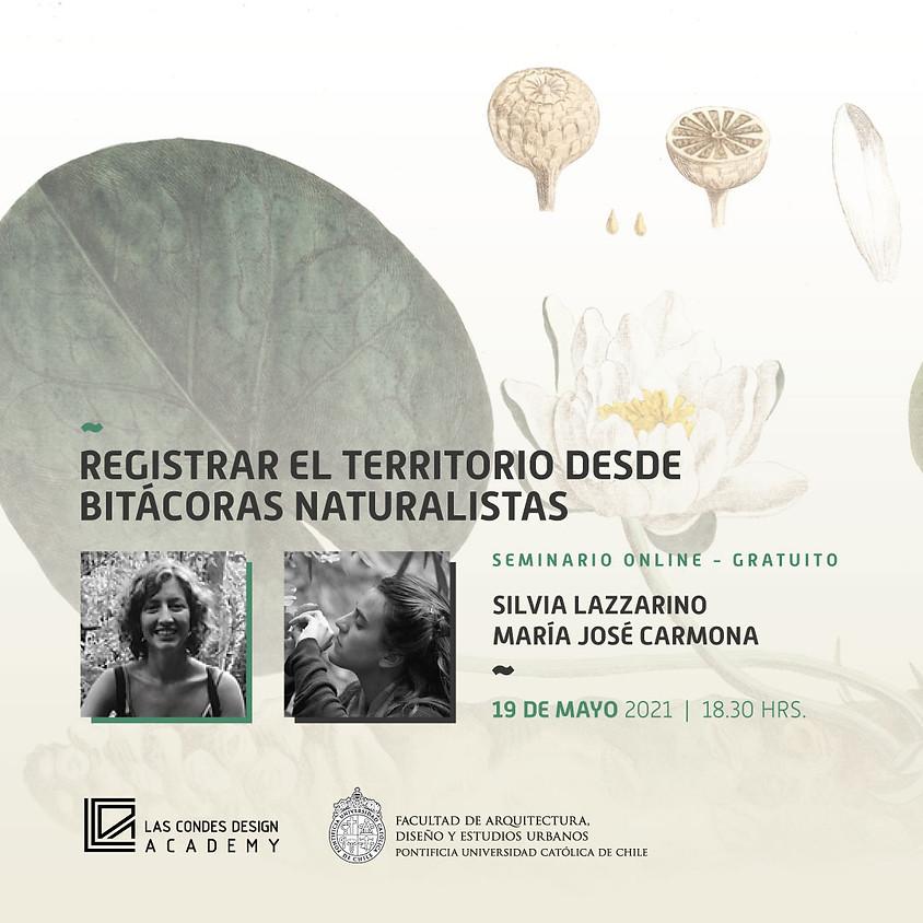 """""""Registrar el territorio desde bitácoras naturalistas"""" por Silvia Lazzarino y María José Carmona"""