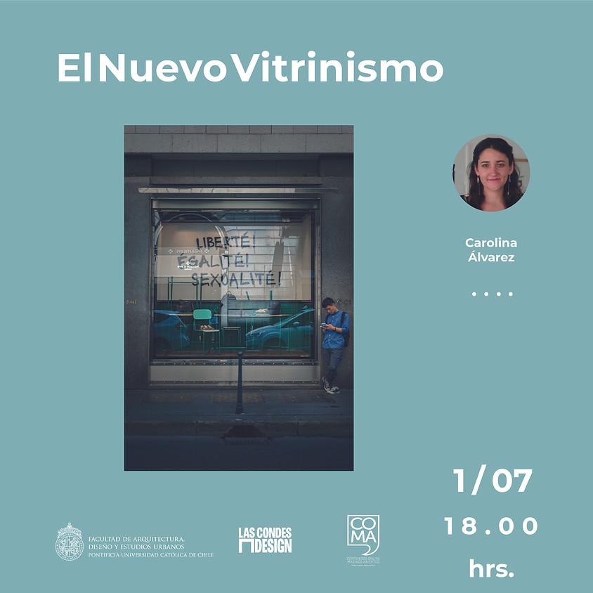 """""""El Nuevo Vitrinismo"""" por Carolina Álvarez"""