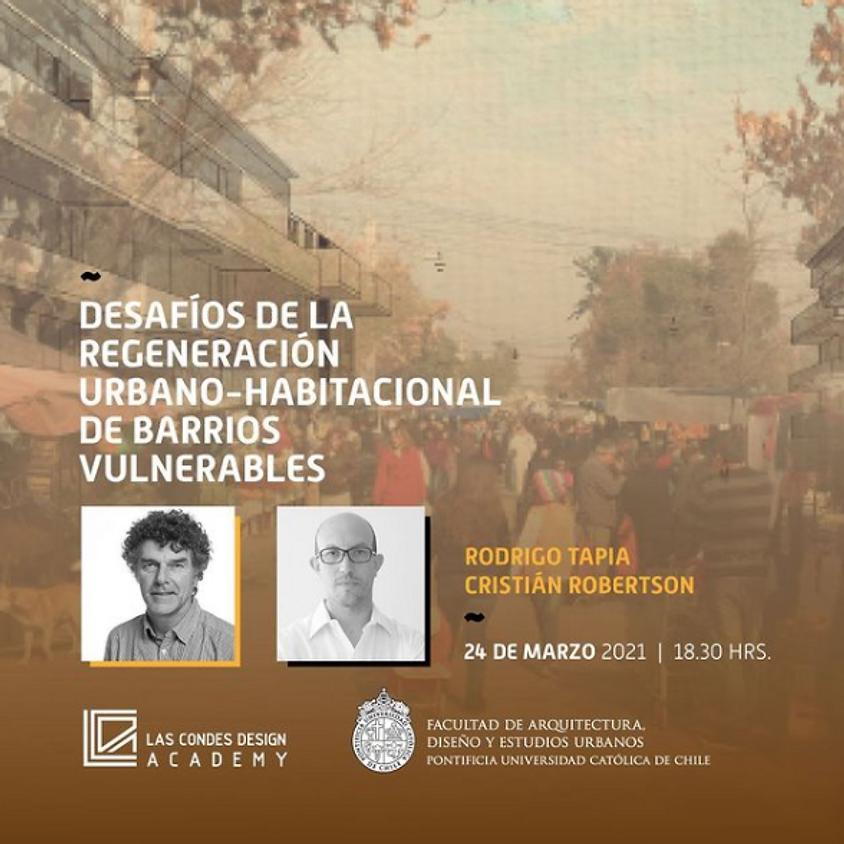 """""""Desafíos de la Regeneración urbano-habitacional de barrios vulnerables"""" por Rodrigo Tapia y Cristián Robertson"""