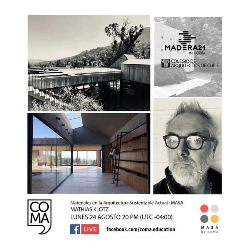 """MASA """"Materiales en la Arquitectura Sustentable Actual: El Hormigón"""" con Mathias Klotz"""