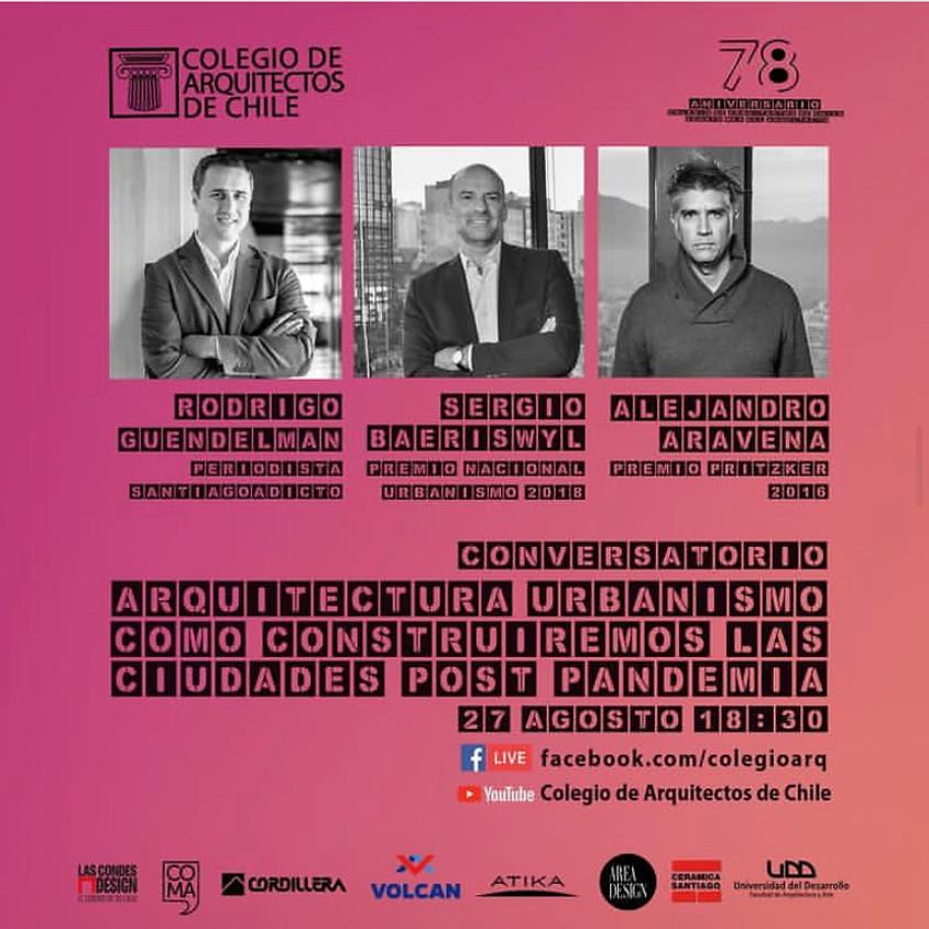 """Alejandro Aravena y Sergio Baeriswyl: """"El futuro de nuestras ciudades post pandemia"""""""