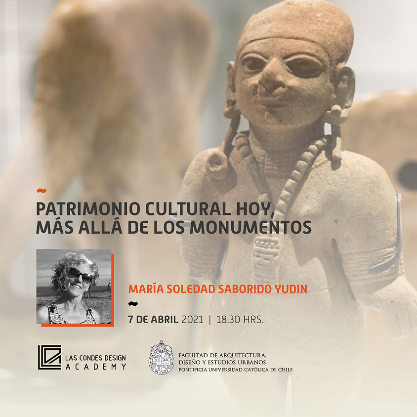 """""""Patrimonio Cultural hoy, Más allá de los monumentos"""" por María Soledad Saborido"""