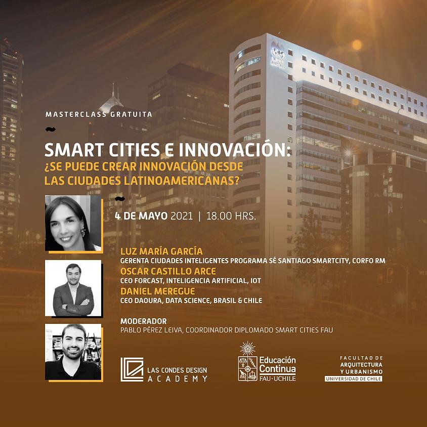 """MasterClass FAU: """"Smart Cities e Innovación: ¿Se puede crear innovación desde las ciudades Latinoamericanas?"""""""