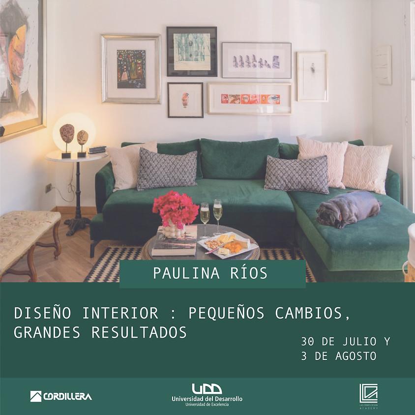 Diseño Interior: Pequeños Cambios, Grandes Resultados por Paulina Ríos