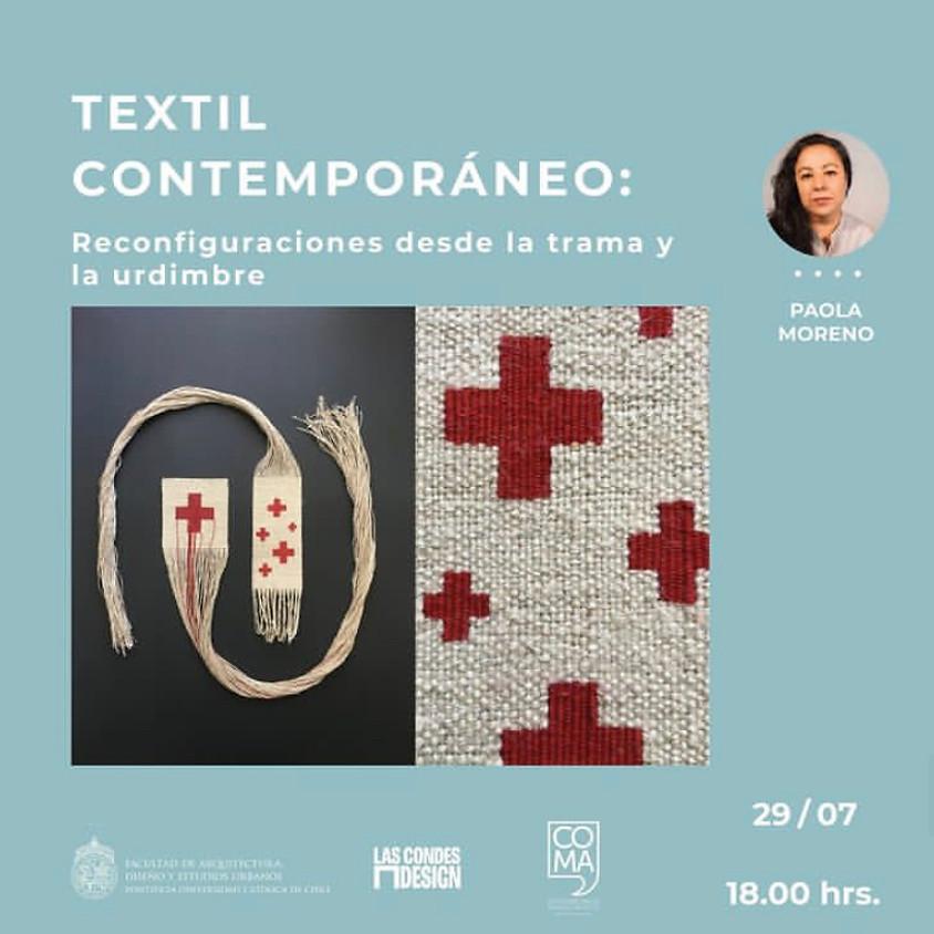 Textil Contemporáneo: Reconfiguraciones desde la trama y la urdimbre por Paola Moreno