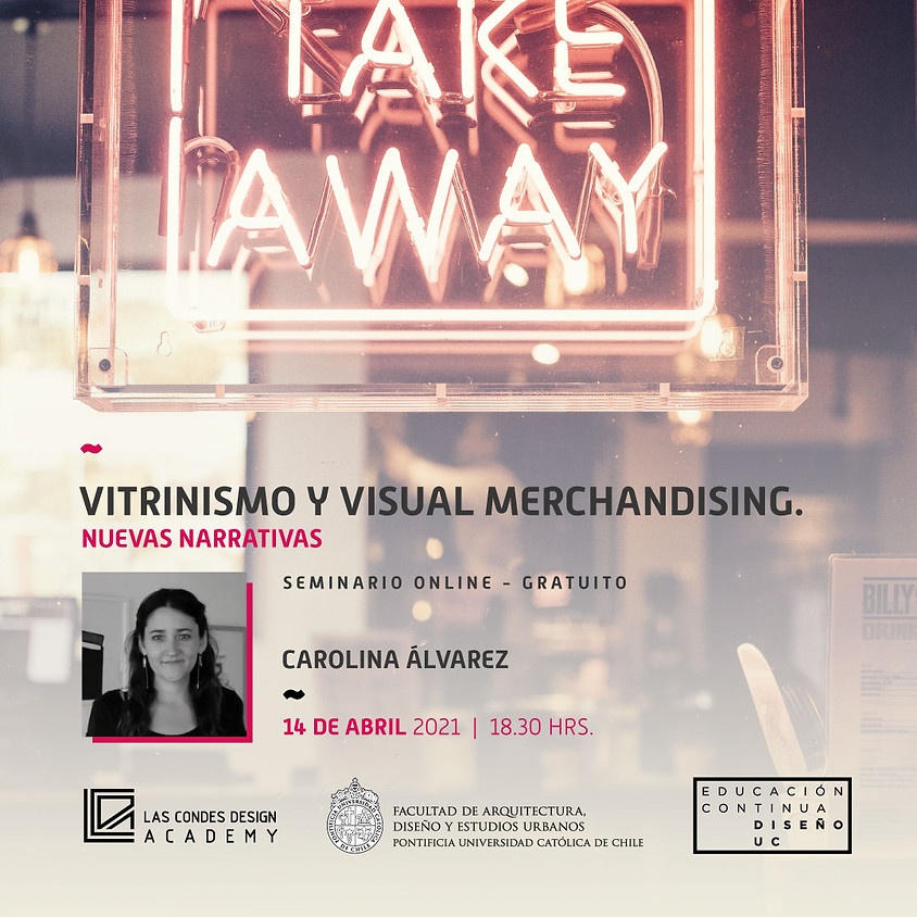 """Vitrinismo y Visual Merchandising: Nuevas Narrativas"" por Carolina Álvarez"