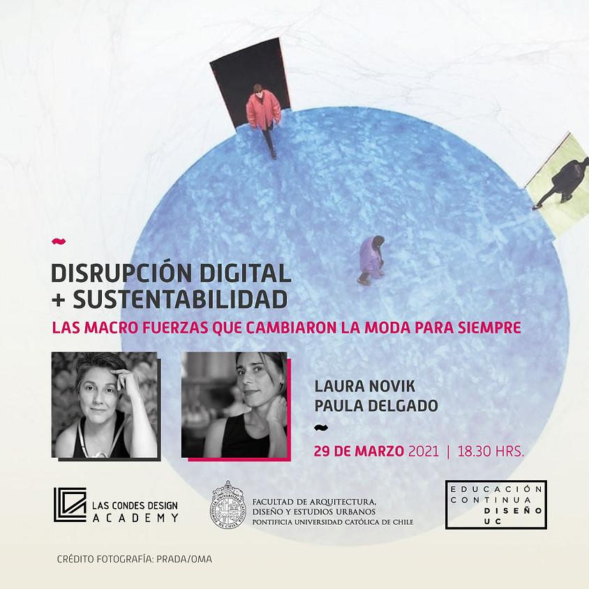 """""""Disrupción digital + sustentabilidad: Las macro fuerzas que cambiaron la moda para siempre"""" por Laura Novik y Paula Del"""