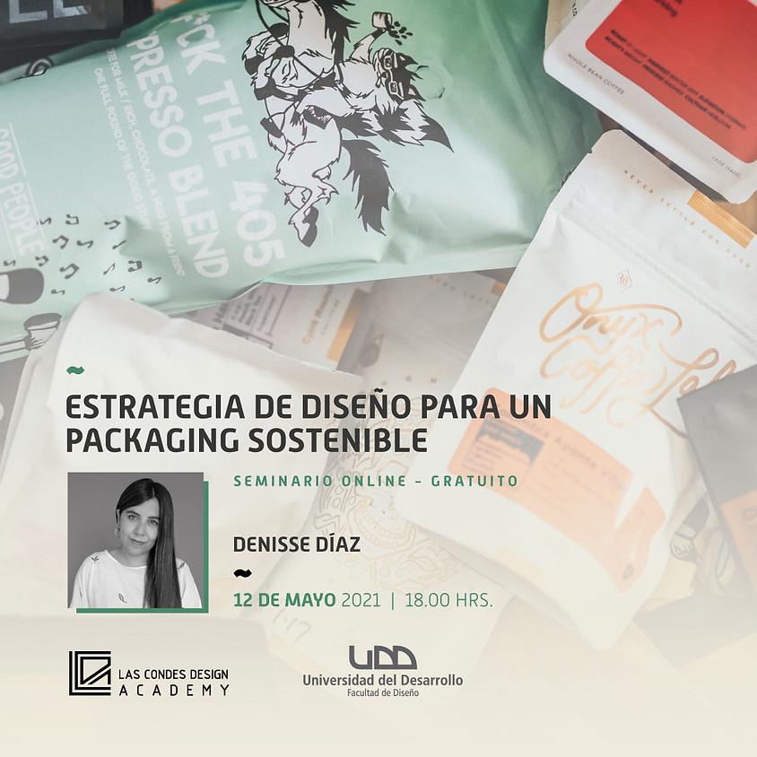 """""""Estrategia de Diseño para un packaging sostenible"""" por Denisse Díaz"""