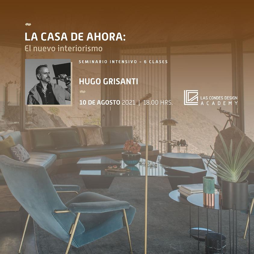 """""""LA CASA DE AHORA: El nuevo interiorismo"""" por Hugo Grisanti"""