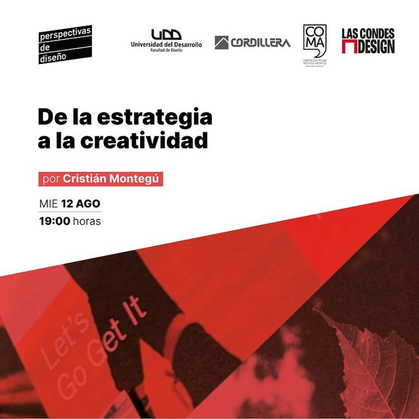 """""""De la estrategia a la creatividad"""" por Cristián Montegú"""