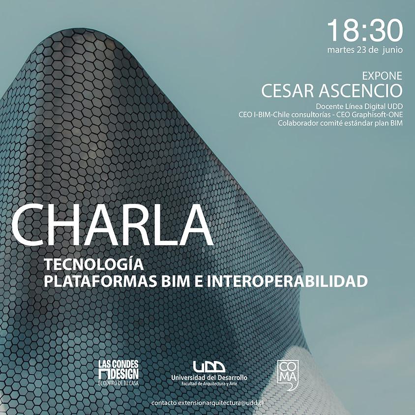"""""""Tecnología: Plataformas BIM e Interoperabilidad"""" por César Ascencio"""