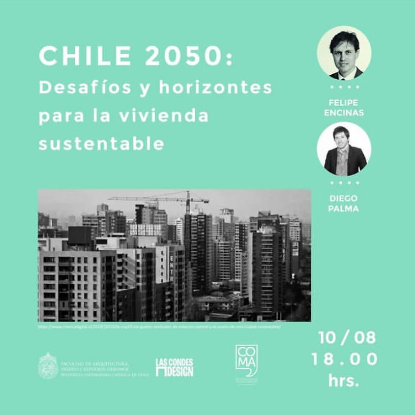 """""""CHILE 2050: Desafíos y horizontes para la vivienda sustentable"""" por Diego Palma y Felipe Encinas"""