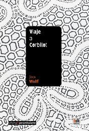 Wolff, Joca - 2020 - Viaje a Corbilot.jp