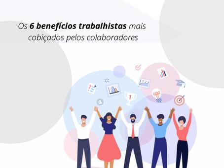 Os 6 benefícios trabalhistas mais cobiçados pelos colaboradores
