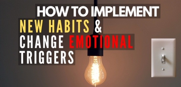 E#4: Triggers: How to Implement a New Habit & Change Emotional Triggers