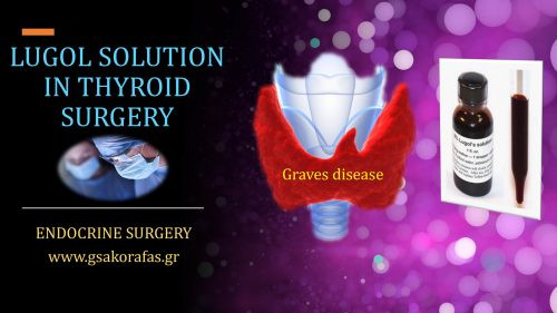 Lugol solution in thyroid surgery