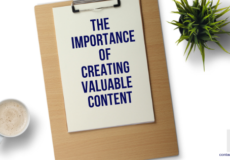 The Importance of Creating Valuable Content