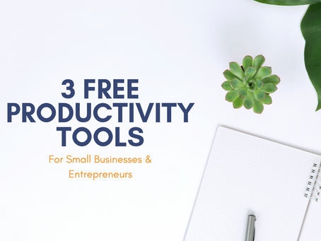 3 Free Productivity Tools for Small Businesses and Entrepreneurs