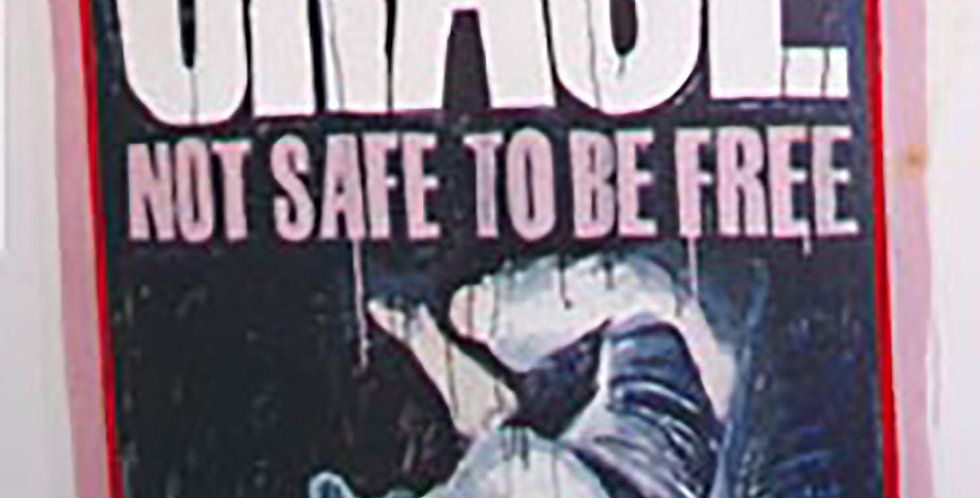 Not Safe to be Free