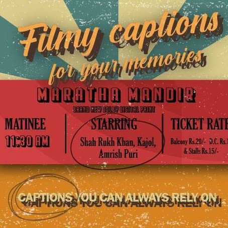 FILMY CAPTIONS FOR YOUR MEMORIES