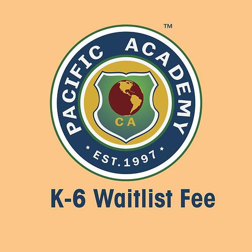 K-6 Waitlist fee