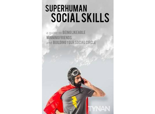 Superhuman Social Skills: A Guide to Being Likeable, Winning Friends, & Building Your Social Circle