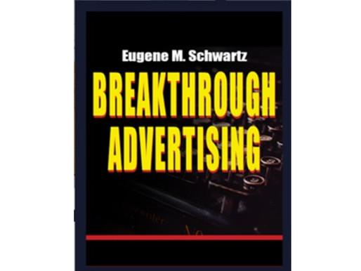 Breakthrough Advertising: Part 2: Seven Techniques of Breakthrough Advertising