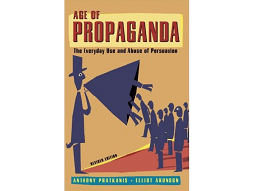 Age of Propaganda Summary: The Everyday Use and Abuse of Persuasion