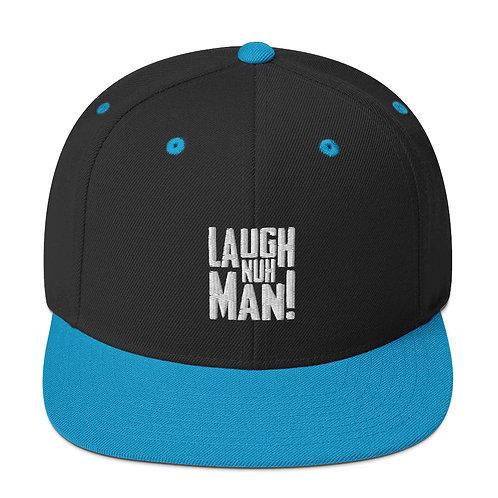 Laugh Nuh Man! Snapback Hat