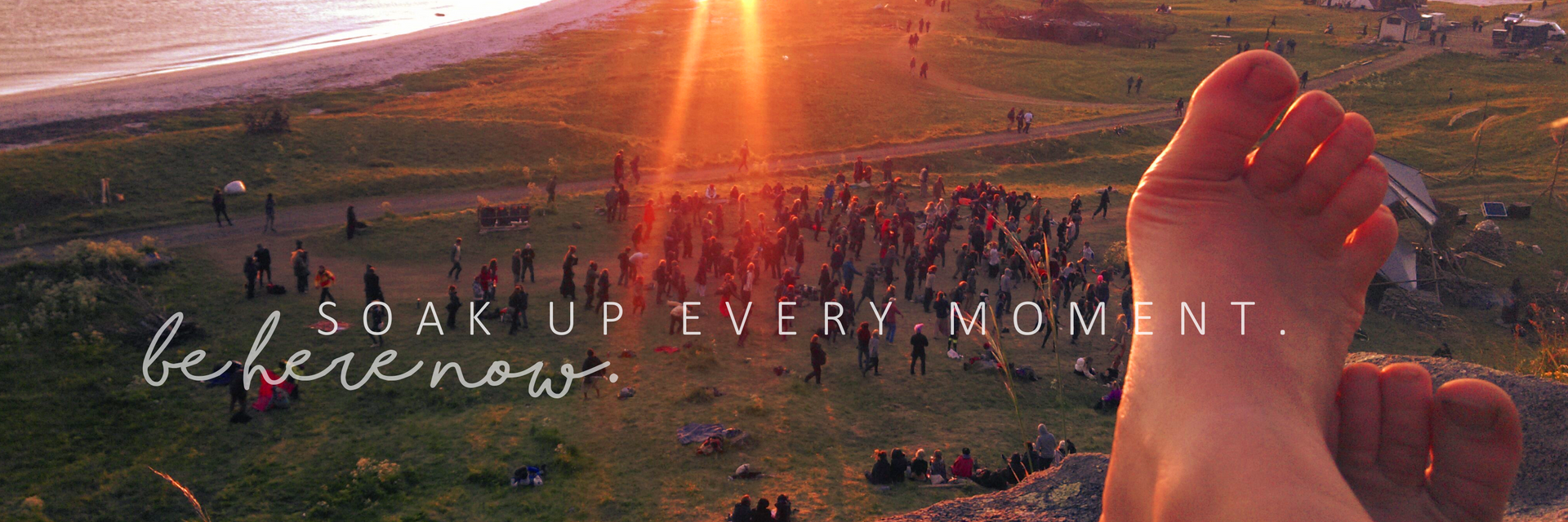 soak up every moment be here now.png