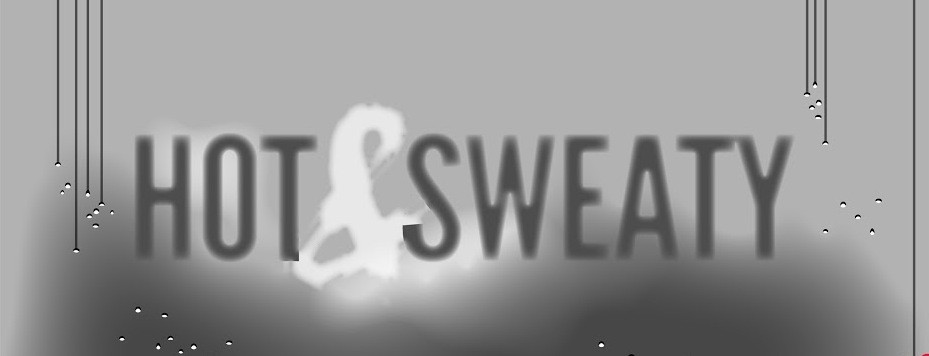 Hot & Sweaty - Show #4