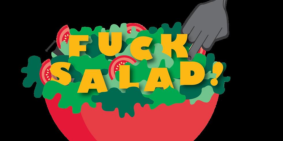 Fuck Salad (Standby Tickets)