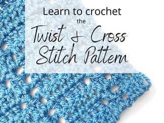 Twist and Cross Stitch Pattern - Learn to Crochet