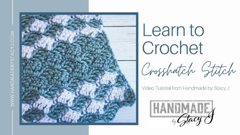 Crosshatch Crochet Stitch Tutorial from Handmade by Stacy J