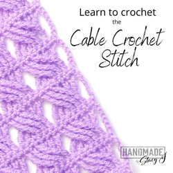 Learn to Crochet the Cable Crochet Stitch