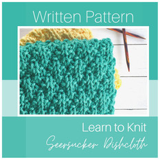 Learn to Knit - Seersucker Dishcloth
