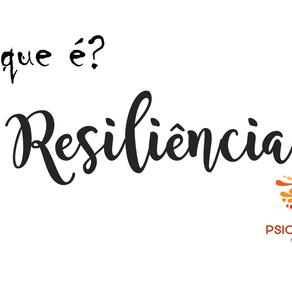 O que é Resiliência?