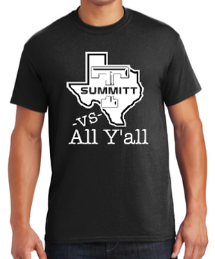 Texas Summitt -vs- All Y'all T-Shirt
