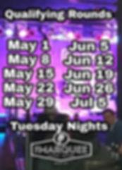 Qualifying rounds, Tuesday nights. May 1, May 8, May 15, May 22, May 29, June, 5, June, 12, June 19, June 19, June 26, July 5