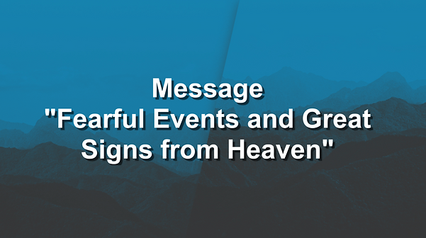 2020-06-14 Fearful Events and Great Sign