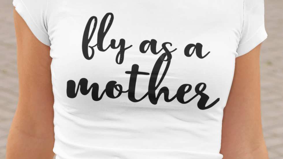 Fly As A Mother