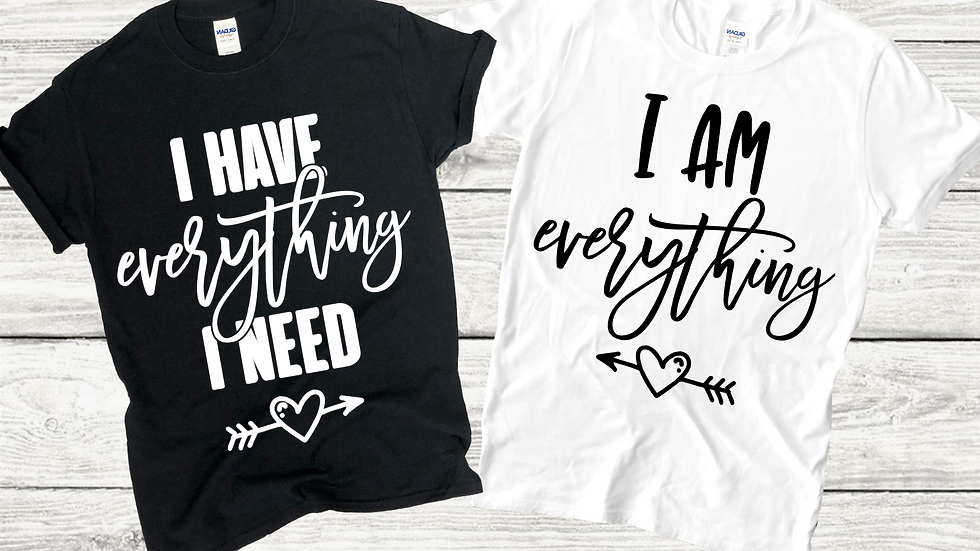 We Have Everything Couple Tees