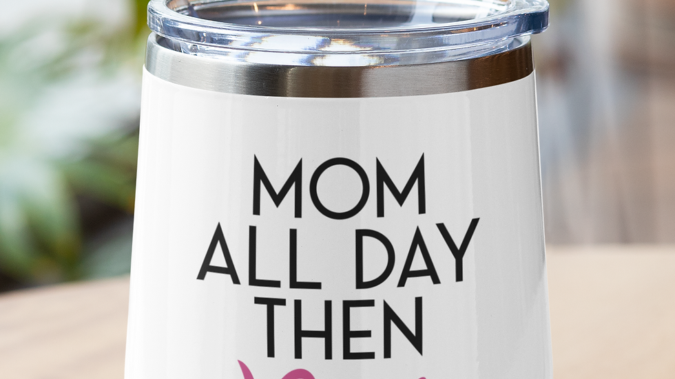 Mom All Day Tumbler