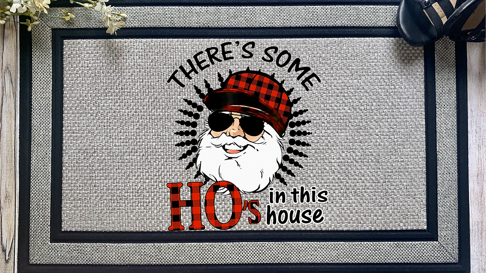 There's Some Ho's In This House Christmas Doormat